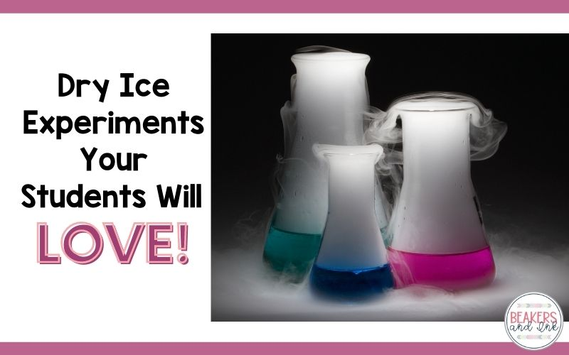 Dry Ice Experiments Your Students Will LOVE!
