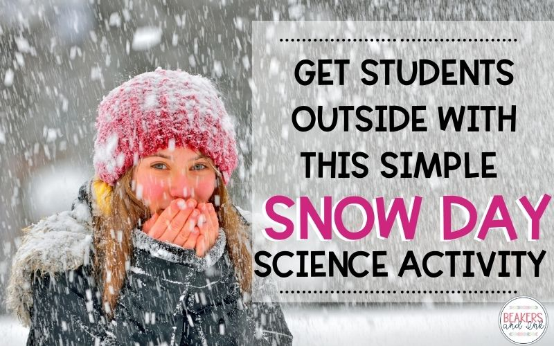 Get Students Outside with this Simple Snow Day Science Activity!