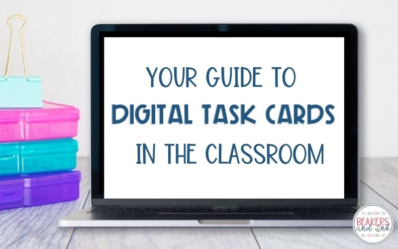 Your Guide to Digital Task Cards in the Classroom