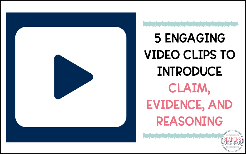 5 Engaging Video Clips to Introduce Claim, Evidence, and Reasoning